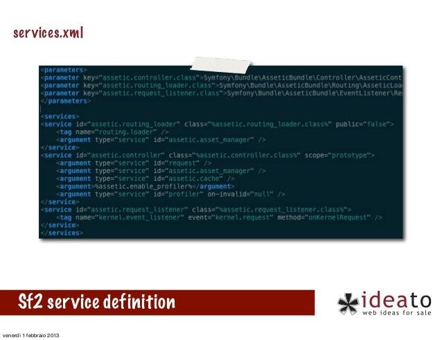 services.xml      Sf2 service definitionvenerdì 1 febbraio 2013