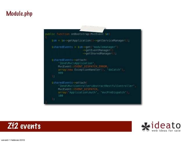 Module.php      Zf2 eventsvenerdì 1 febbraio 2013