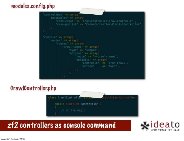 modules.config.php         CrawlController.php      zf2 controllers as console commandvenerdì 1 febbraio 2013