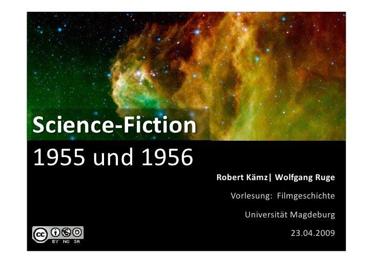 Science-Fiction 1955 und 1956                   Robert Kämz| Wolfgang Ruge                      Vorlesung: Filmgeschichte ...