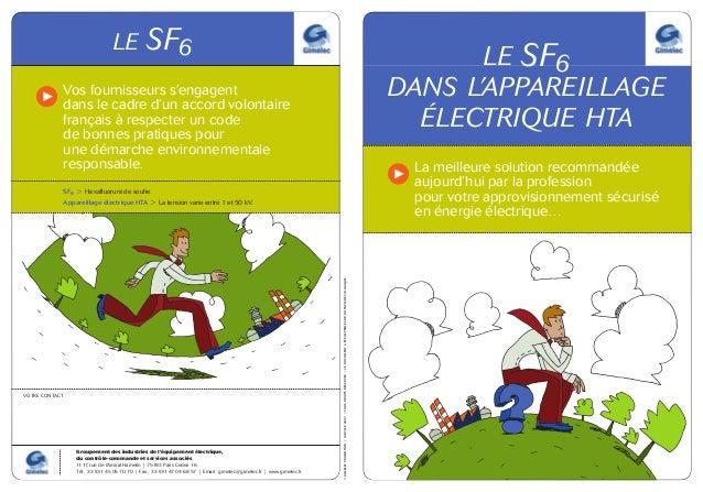 LE SF6DANS L'APPAREILLAGEÉLECTRIQUE HTALa meilleure solution recommandéeaujourd'hui par la professionpour votre approvisio...