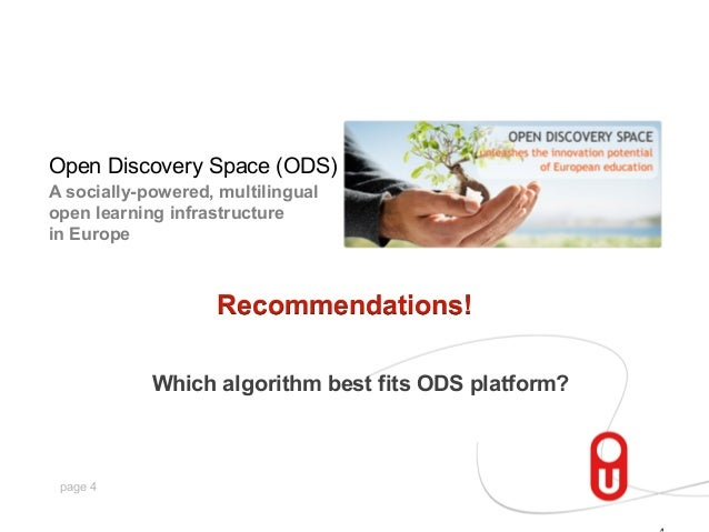 Open Discovery Space (ODS) A socially-powered, multilingual open learning infrastructure in Europe  Recommendations! Which...