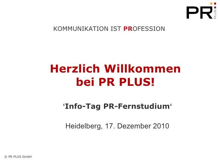 Herzlich Willkommen  bei PR PLUS!   ' Student for a Day ' Heidelberg, 26. Februar 2010