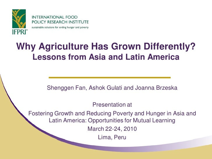 Why Agriculture Has Grown Differently?    Lessons from Asia and Latin America           Shenggen Fan, Ashok Gulati and Joa...