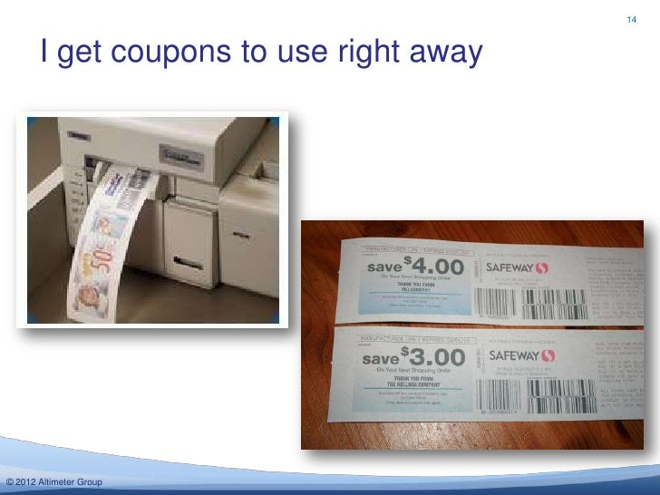 14       I get coupons to use right away© 2012 Altimeter Group