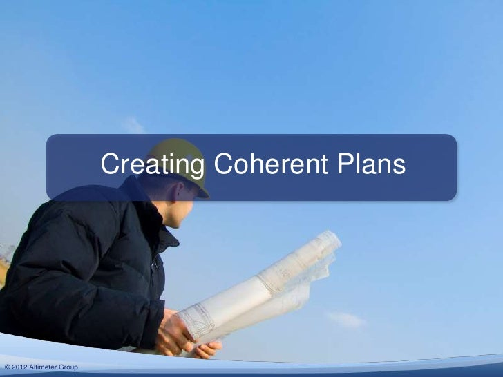 Creating Coherent Plans© 2012 Altimeter Group