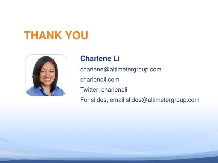 THANK YOU                         Charlene Li                         charlene@altimetergroup.com                         ...