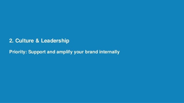 2. Culture & Leadership Priority: Support and amplify your brand internally