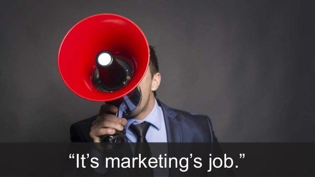 """26 """"It's marketing's job."""""""