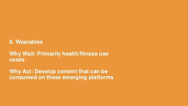 43 Few Wearable Categories Will Break Out Beyond Health – Marketing Opportunities Will Be Scarce Have a strong content str...