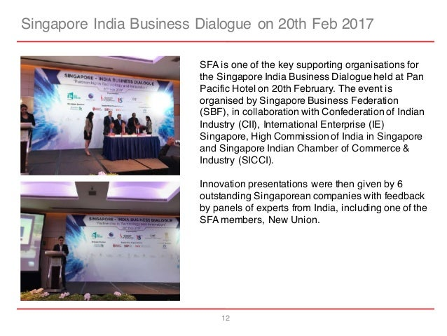 12 Singapore India Business Dialogue on 20th Feb 2017 SFA is one of the key supporting organisations for the Singapore Ind...
