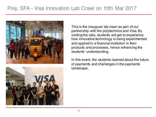 14 Poly, SFA - Visa Innovation Lab Crawl on 10th Mar 2017 This is the inaugural lab crawl as part of our partnership with ...