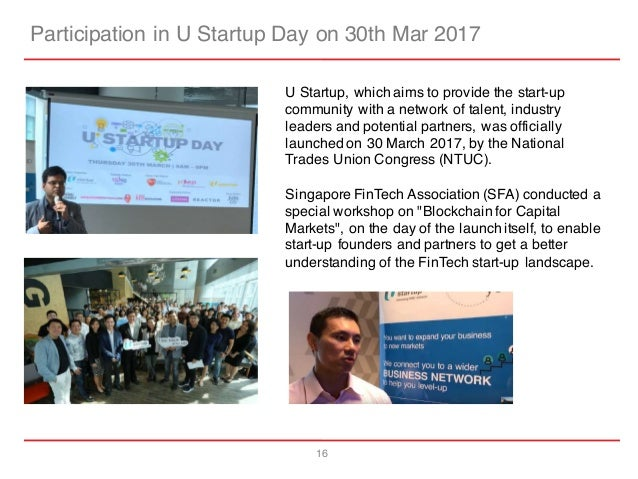 16 Participation in U Startup Day on 30th Mar 2017 U Startup, which aims to provide the start-up community with a network ...