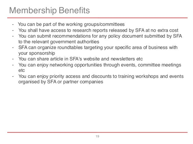 19 Membership Benefits - You can be part of the working groups/committees - You shall have access to research reports rele...