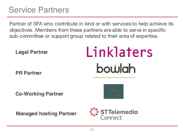 21 Service Partners Legal Partner Co-Working Partner PR Partner Partner of SFA who contribute in kind or with services to ...