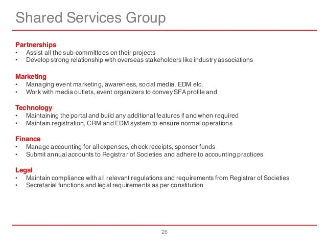 26 Shared Services Group Partnerships • Assist all the sub-committees on their projects • Develop strong relationship with...