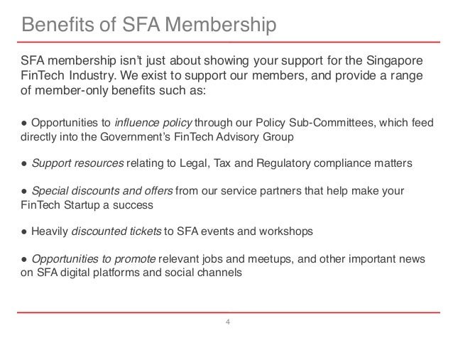 4 Benefits of SFA Membership SFA membership isn't just about showing your support for the Singapore FinTech Industry. We e...