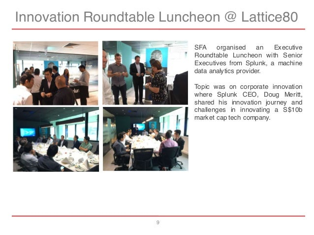9 Innovation Roundtable Luncheon @ Lattice80 SFA organised an Executive Roundtable Luncheon with Senior Executives from Sp...