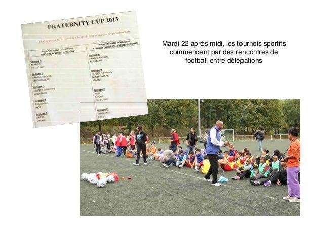 Mardi 22 après midi, les tournois sportifs commencent par des rencontres de football entre délégations