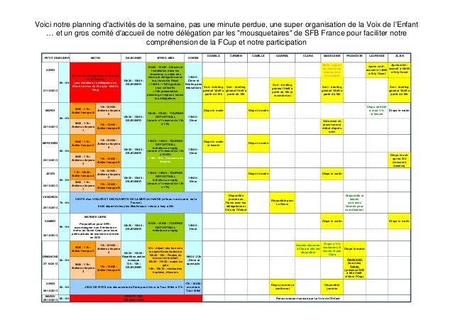 Voici notre planning d'activités de la semaine, pas une minute perdue, une super organisation de la Voix de l'Enfant … et ...
