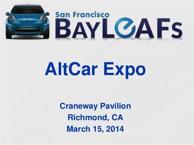 AltCar Expo Craneway Pavilion Richmond, CA March 15, 2014