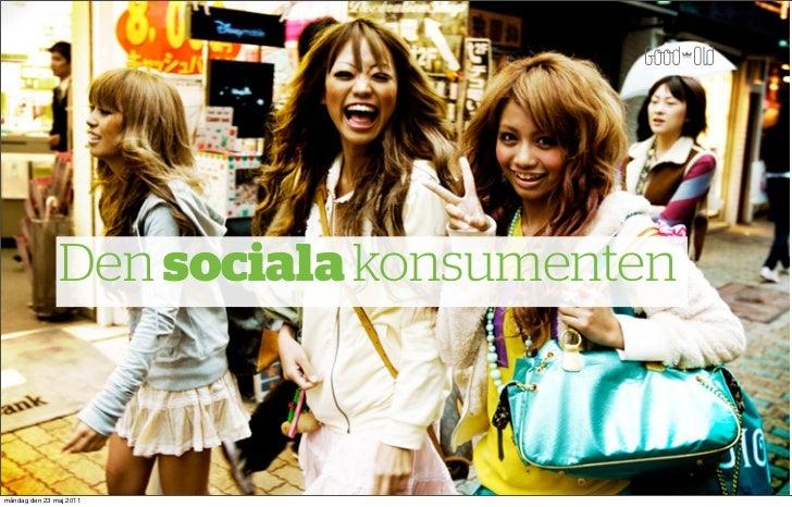 Den sociala konsumentenmåndag den 23 maj 2011
