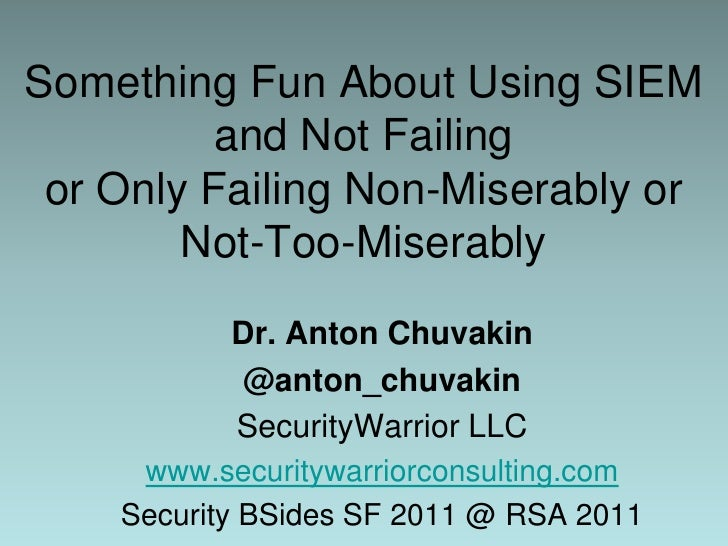 Something Fun About Using SIEM by Dr. Anton Chuvakin