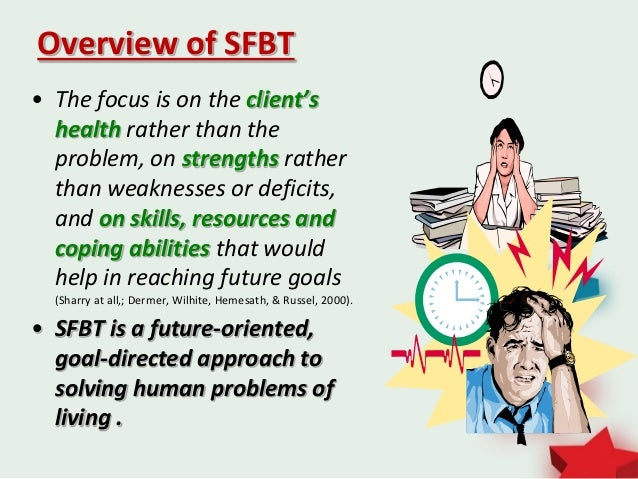 solution focused brief therapy sfbt 2018-5-19 find solution focused brief (sfbt) counselling in calgary, alberta and get help from calgary solution focused brief (sfbt) therapists for solution focused brief (sfbt) in calgary.
