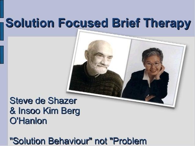 "Solution Focused Brief TherapySteve de Shazer& Insoo Kim BergOHanlon""Solution Behaviour"" not ""Problem"