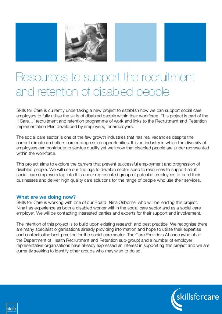 Resources to support the recruitmentand retention of disabled peopleSkills for Care is currently undertaking a new project...