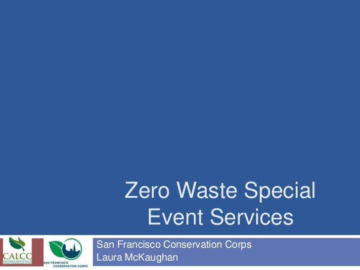 Zero Waste Special       Event ServicesSan Francisco Conservation CorpsLaura McKaughan