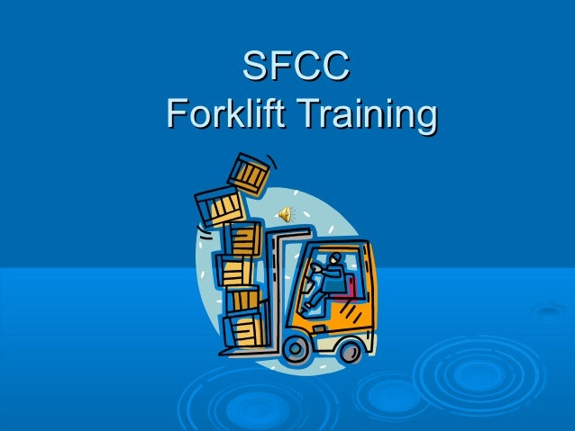 SFCCSFCCForklift TrainingForklift Training