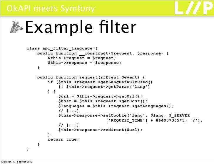 OkAPI meets Symfony                     Example filter                      class api_filter_language {                    ...