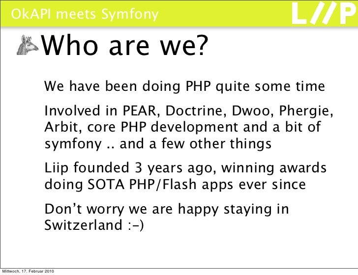 OkAPI meets Symfony                     Who are we?                      We have been doing PHP quite some time           ...