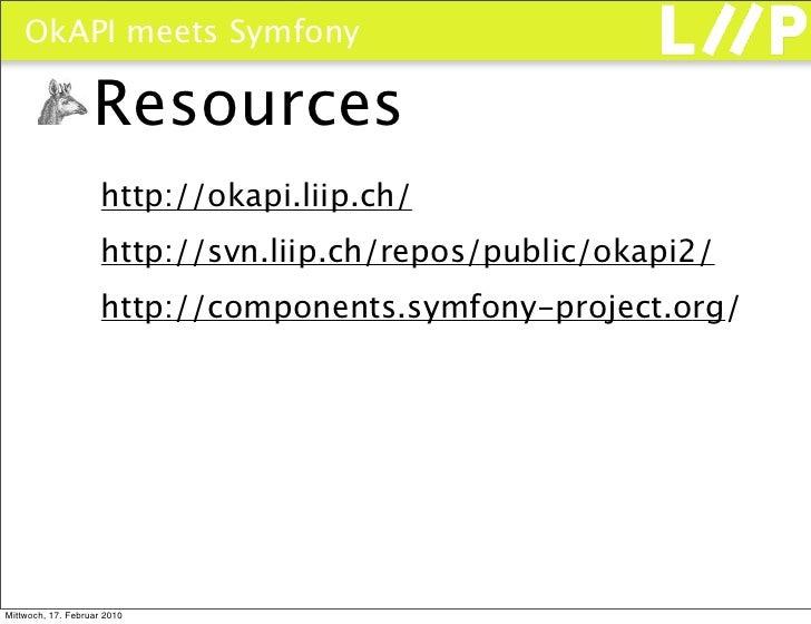 OkAPI meets Symfony                     Resources                      http://okapi.liip.ch/                      http://s...