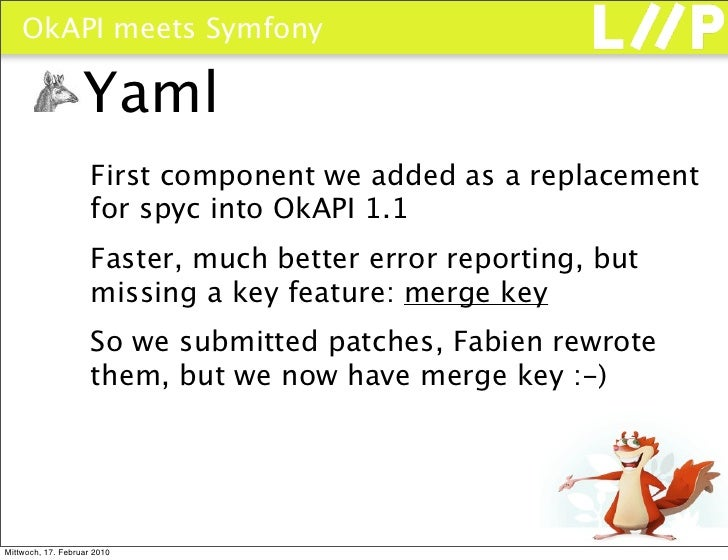 OkAPI meets Symfony                     Yaml                      First component we added as a replacement               ...