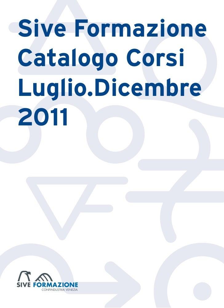 Sive FormazioneCatalogo CorsiLuglio.Dicembre2011