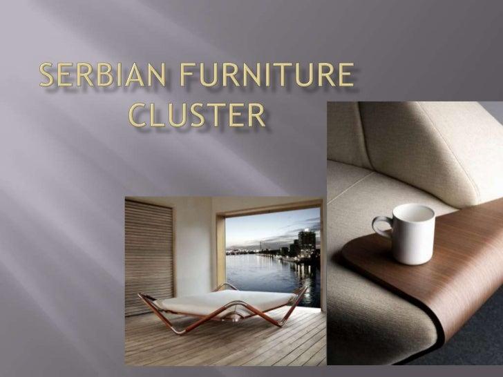 Serbian Furniture Cluster<br />