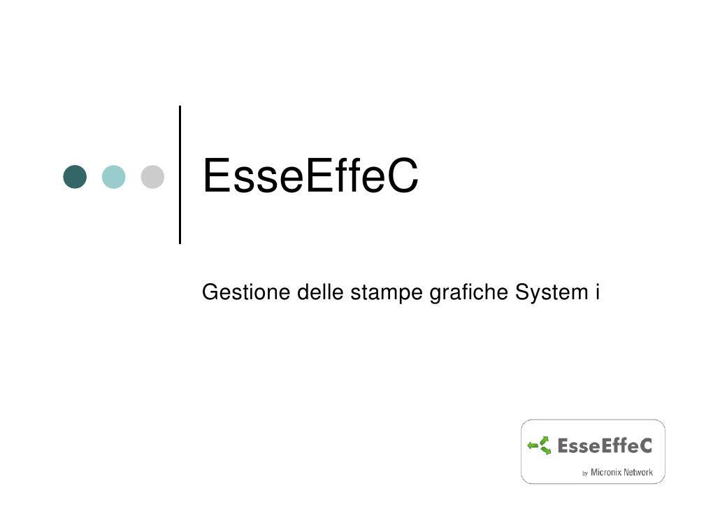 EsseEffeC  Gestione delle stampe grafiche System i