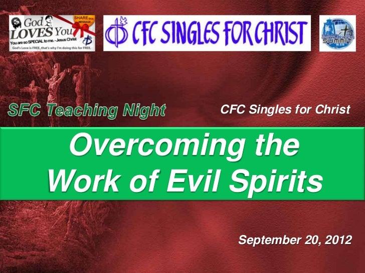 CFC Singles for Christ Overcoming theWork of Evil Spirits               September 20, 2012