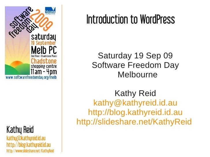 Introduction to WordPress                                             Saturday 19 Sep 09                                  ...