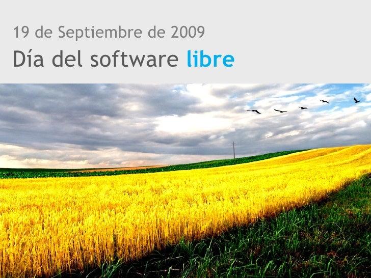 19 de Septiembre de 2009 Día del software  libre