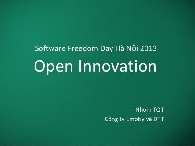 Software Freedom Day Hà N i 2013ộ Open Innovation Nhóm TQT Công ty Emotiv và DTT