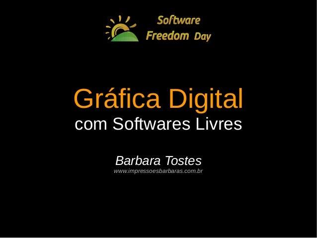 Gráfica Digital com Softwares Livres - SFD Curitiba Slide 2