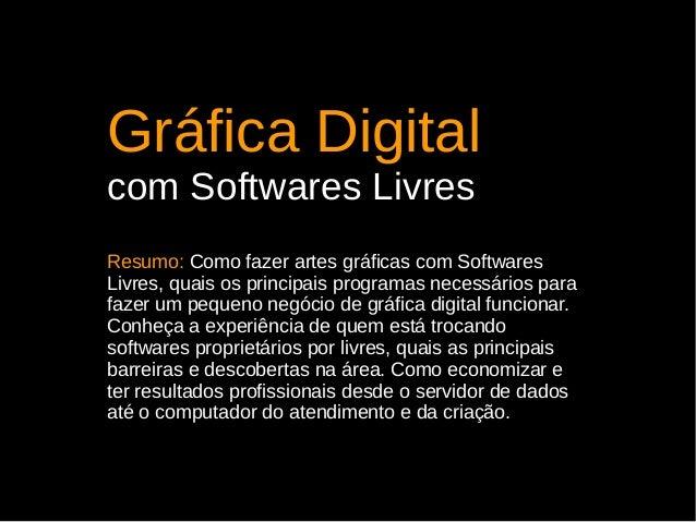 Gráfica Digital com Softwares Livres - SFD Curitiba Slide 3