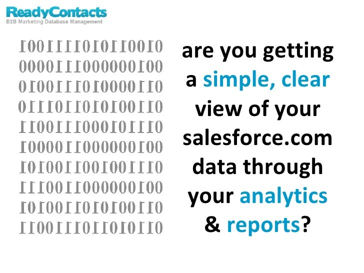 are you getting a  simple, clear  view of your salesforce.com data through your  analytics  &  reports ?