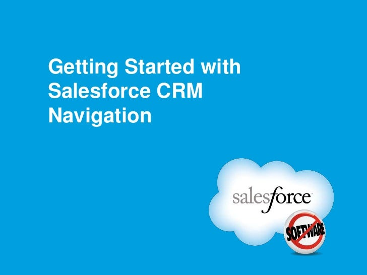 Getting Started withSalesforce CRMNavigation