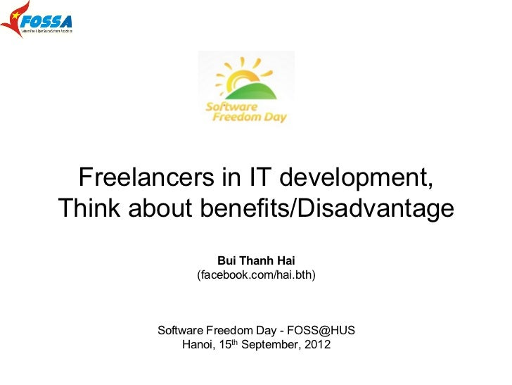 Freelancers in IT development,Think about benefits/Disadvantage                  Bui Thanh Hai              (facebook.com/...