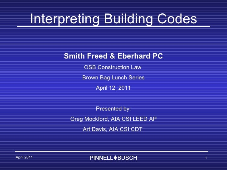 PINNELL  BUSCH Smith Freed & Eberhard PC OSB Construction Law  Brown Bag Lunch Series April 12, 2011 Presented by: Greg M...