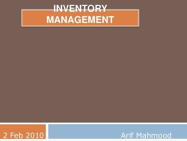 INVENTORY MANAGEMENT 2 Feb 2010 Arif Mahmood